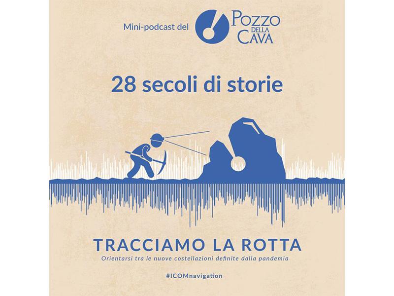 On line il mini-podcast del Pozzo della Cava per l'International Council of Museums
